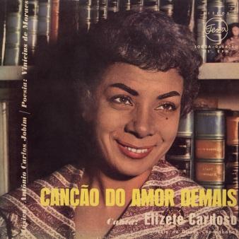 10 de Junho - Elizete Cardoso lança o famoso LP Canção do Amor Demais, contendo músicas de Tom Jobim e Vinicius de Moraes. João Gilberto acompanhava Elizete ao violão nas faixas Ch