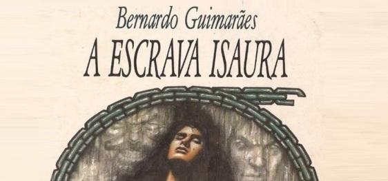 10 de Março - Bernardo Guimarães, escritor brasileiro - A Escrava Isaura