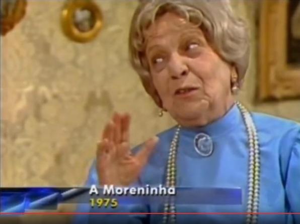 31 de Julho - Henriqueta Brieba - 1901 – 116 Anos em 2017 - Acontecimentos do Dia - Foto 17 - A Moreninha, 1975.